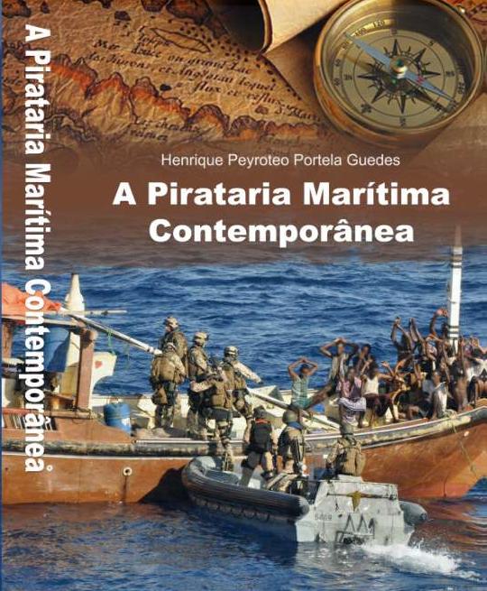 """Capa do livro """"A Pirataria Marítima Contemporânea"""" de Henrique Portela Guedes. (ENN, Novembro, 2014)"""
