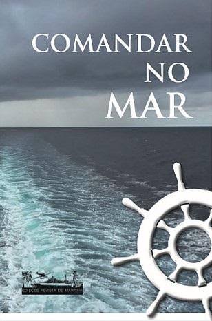 O livro Comandar no Mar, um best seller das Edições Revisra de Marinha, foi lançado em 2017 (Editora Náutica Nacional)