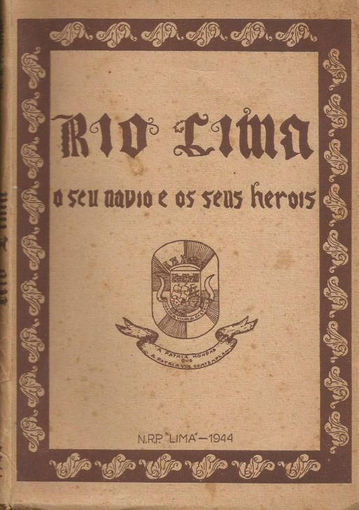 """Capa do livro """"Rio Lima, o seu navio e os seus heróis"""" 1944 (D.R.)"""